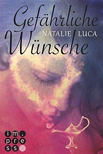 Buchseite und Rezensionen zu 'Gefährliche Wünsche (Die Dschinn-Reihe 1)' von Natalie Luca