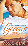 Mediterranean Tycoons: Untamed & Unleashed: Picture of Innocence / Untamed Italian, Blackmailed Innocent / The Italian's Blackmailed Mistress (Mills & Boon M&B)