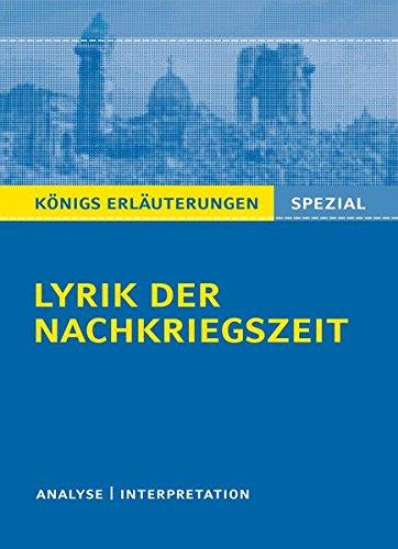 Lyrik der Nachkriegszeit (1945-60).: Interpretationen zu wichtigen Werken der Epoche  (Königs Erläuterungen Spezial)