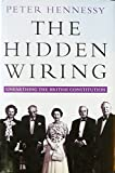 The Hidden Wiring: Unearthing The British Constitution