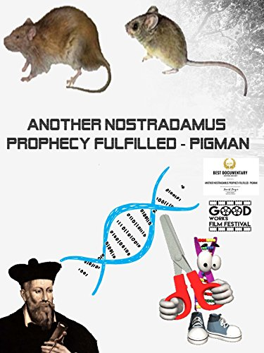 Another Nostradamus Prophecy Fulfilled - Pigman