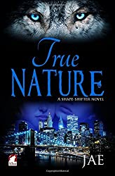 True Nature: Volume 4 (The Shape-Shifter Series) by Jae (2016-07-02)