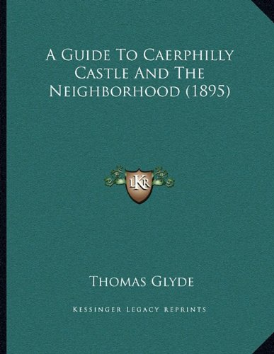 A Guide to Caerphilly Castle and the Neighborhood (1895) -