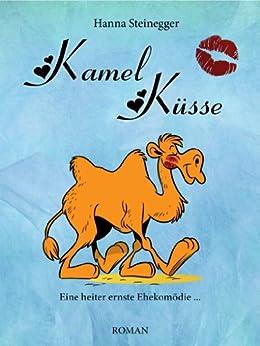 Kamel Küsse – eine heiter ernste Ehekomödie