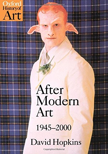 After Modern Art 1945-2000 (Oxford History of Art)