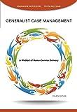 Generalist Case Management Workbook (SAB 125 Substance Abuse Case Management): A Workbook for Skill Development