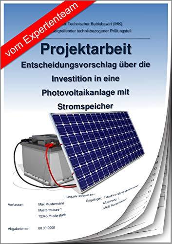 Technischer Betriebswirt Projektarbeit und Präsentation - IHK- Photovoltaikanlage mit Stromspeicher