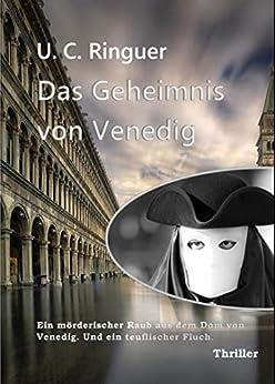 Das Geheimnis von Venedig (Cariello-Story 3): Ein mörderischer Raub aus dem Dom von Venedig. Und ein teuflischer Fluch.