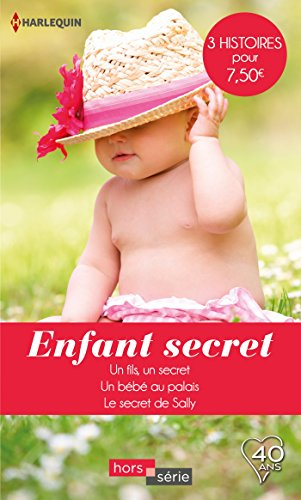 Enfant secret: Un fils, un secret - Un bb au palais - Le secret de Sally