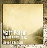 TaKeM AwAy (feat. Eleven Past One)