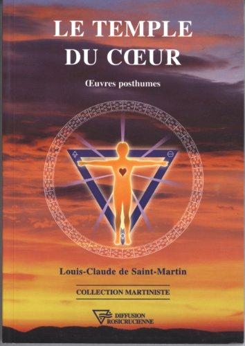 Le temple du coeur : Oeuvres posthumes par Louis-Claude de Saint-Martin