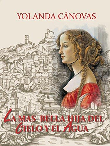 La más bella hija: Un viaje a la Italia del Quattrocento (Rinascimento nº 1) por Yolanda Cánovas