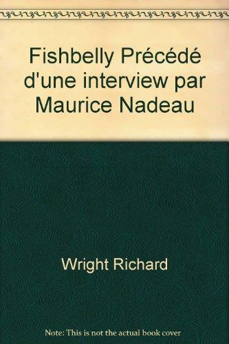 Fishbelly Précédé d'une interview par Maurice Nadeau