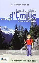 Les sentiers d'Emilie au pays du Mont-Blanc et dans la vallée du Giffre : 25 promenades très faciles