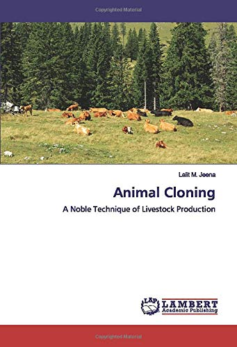 Animal Cloning: A Noble Technique of Livestock Production