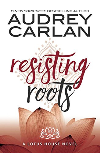 Download pdf resisting roots lotus house by audrey carlan download pdf resisting roots lotus house by audrey carlan full pages fandeluxe Image collections