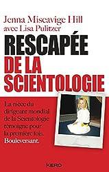 Rescapée de la scientologie (French Edition)