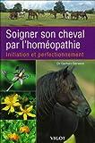 Soigner son cheval par l'homéopathie - Initiation et perfectionnement