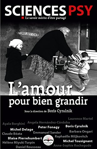 L'amour pour bien grandir par Boris Cyrulnik