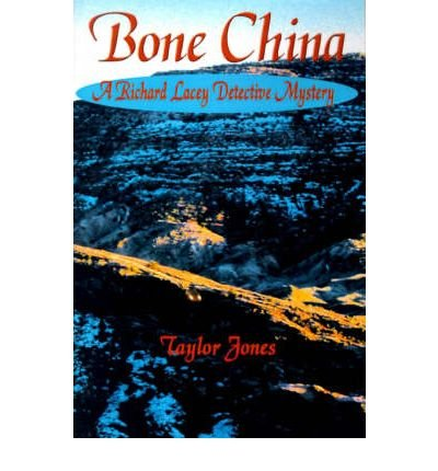 [ [ [ Bone China (Richard Lacey Detective Mystery) [ BONE CHINA (RICHARD LACEY DETECTIVE MYSTERY) ] By Jones, Taylor ( Author )Jan-01-2000 Paperback (China Bone Lane)