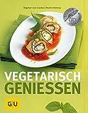 Vegetarisch genießen (GU Themenkochbuch) - Dagmar von Cramm, Martin Kintrup