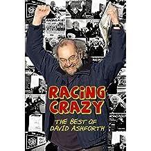Racing Crazy: The Best of David Ashforth (English Edition)