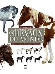 Tous les chevaux du monde : Près de 570 races et types décrits et illustrés