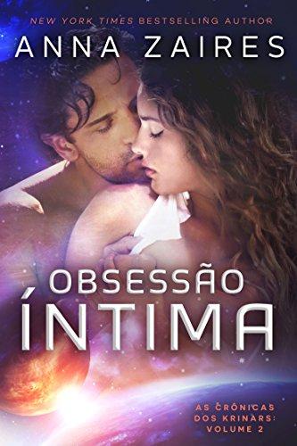 Obsessão Íntima (As Crônicas dos Krinars: Volume 2) (Portuguese Edition)