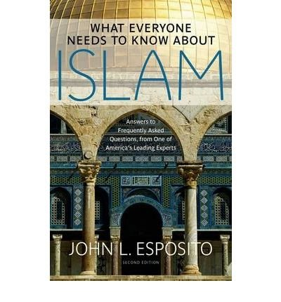 WHAT EVERYONE NEEDS TO KNOW ABOUT ISLAM BY Esposito, John L.[Hardcover] ON 07-2011