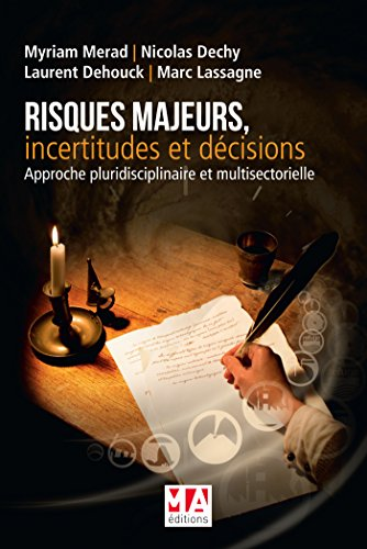 RISQUES MAJEURS, INCERTITUDES ET DECISIONS par Myriam Merad