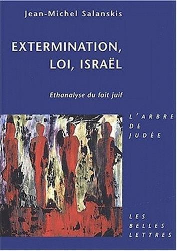 Extermination, Loi, Israel: Ethanalyse Du Fait Juif. (L'Arbre de Judee)