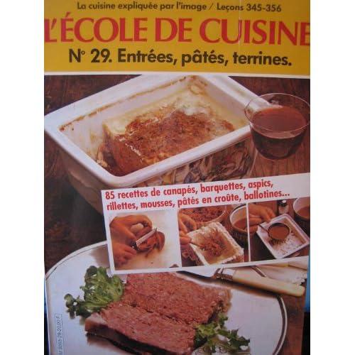 L'école De Cuisine N° 29, Entrées, Pâtés, Terrines