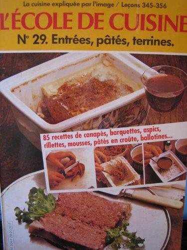 L'école De Cuisine N° 29, Entrées, Pâtés, Terrines par COLLECTIF