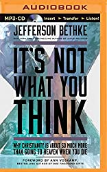 It's Not What You Think: Why Christianity Is About So Much More Than Going to Heaven When You Die by Jefferson Bethke (2015-10-13)