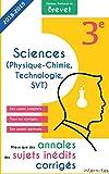 Mieux que des annales : des sujets inédits corrigés -  Diplôme National du Brevet Sciences - 3e: Troisième - Épreuve de Sciences : Physique - Chimie - Technologie - SVT - DNB...