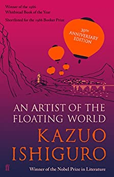 An Artist of the Floating World (Faber Fiction Classics) by [Ishiguro, Kazuo]