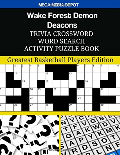 Wake Forest Demon Deacons Trivia Crossword Word Search Activity Puzzle Book: Greatest Basketball Players Edition (Wake Forest-player)