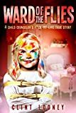 Ward of the Flies: A Child Counselor's F*ck-My-Life True Story