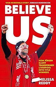 Believe Us: How Jürgen Klopp transformed Liverpool into title winners