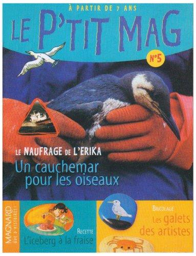 Le P'tit Mag N° 5. : Le naufrage de l'Erika, un cauchemar pour les oiseaux, Pack de 5 ecemplaires par Collectif