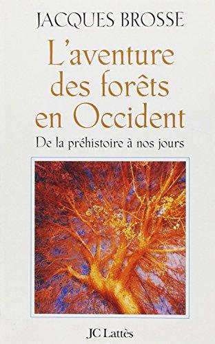 L'Aventure des forêts en Occident par Jacques Brosse