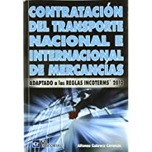 Contratación del transporte nacional e internacional de mercancías: Adaptado a las reglas Incoterms 2010