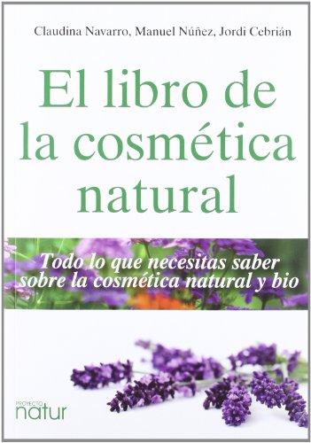 Libro De La Cosmética Natural,El (PROYECTO NATUR / SALUD Y BELLEZA) por Aa. Vv.