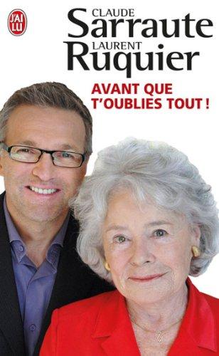 Avant Que T'Oublies Tout ! (Documents) par Claude Sarraute