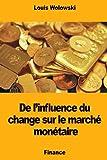 Telecharger Livres De l influence du change sur le marche monetaire (PDF,EPUB,MOBI) gratuits en Francaise