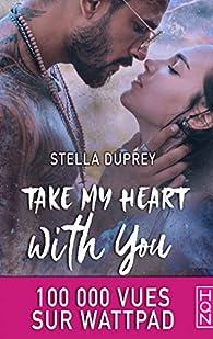 Take my heart with you par Stella Duprey