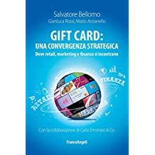 Gift card: una convergenza strategica. Dove retail, marketing e finanza si incontrano: Dove retail, marketing e finanza si incontrano