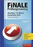Finale - Prüfungstraining Abschluss 10. Klasse Realschule Niedersachsen: Arbeitsheft Englisch 2016 mit Audio-CD und Lösungsheft