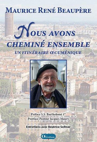 Nous avons cheminé ensemble : Un itinéraire oecuménique par René Beaupère