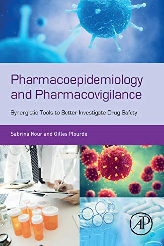 Pharmacoepidemiology and Pharmacovigilance: Synergistic Tools to Better Investigate Drug Safety por Sabrina Nour
